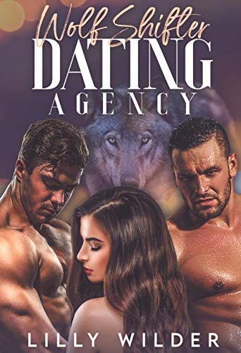 Book Cover of Wolf Shifter Dating Agency: Paranormal Menage Romance