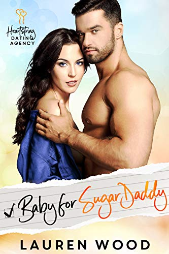 Book Cover of Baby for Sugar Daddy: A Secret Baby Romance (Heartstring Dating Agency Book 6)