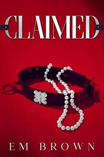 Book Cover of CLAIMED: A Dark Mafia Romance (His For A Week Book 6)