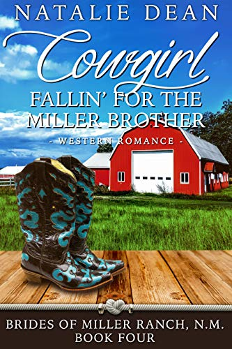 Book Cover of Cowgirl Fallin' for the Miller Brother: Western Romance (Brides of Miller Ranch, N.M. Book 4)