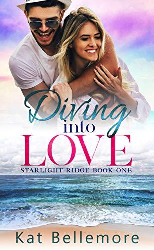 Book Cover of Diving into Love (Starlight Ridge Book 1)