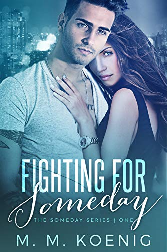 Book Cover of Fighting for Someday (The Someday Series Book 1)