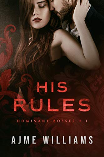 Book Cover of His Rules: A Second Chance Pregnancy Romance (Dominant Bosses Book 1)