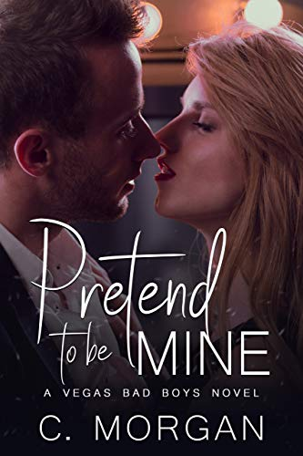 Book Cover of Pretend To Be Mine (VEGAS BAD BOYS)