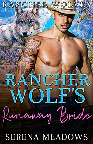 Book Cover of Rancher Wolf's Runaway Bride (Rancher Wolves)