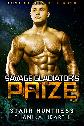 Book Cover of Savage Gladiator's Prize: (Lost Rulers Book 1)
