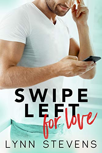 Book Cover of Swipe Left for Love: an Enemies to Lovers Romance