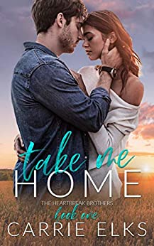 Book Cover of Take Me Home: A Small Town Rock Star Love Story (The Heartbreak Brothers Book 1)