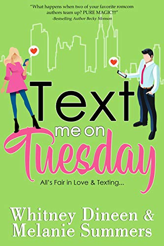 Book Cover of Text Me On Tuesday: All is Fair in Love and Texting ... (An Accidentally in Love Story Book 1)
