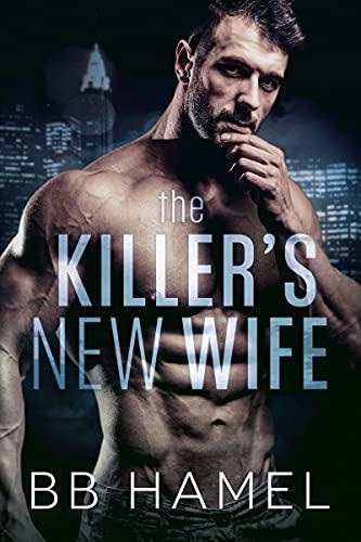 Book Cover of The Killer's New Wife: A Dark Possessive Mafia Romance