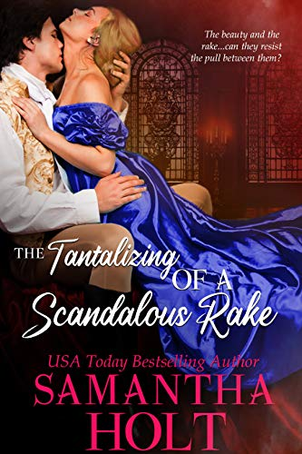 Book Cover of The Tantalizing of a Scandalous Rake (The Lords of Scandal Row Book 3)