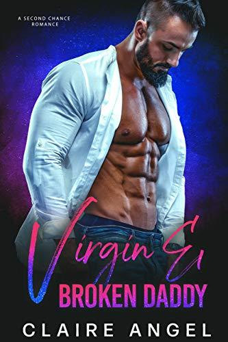 Book Cover of Virgin & Broken Daddy: A Second Chance Romance (Boss Daddies)