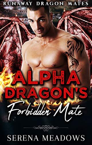 Book Cover of Alpha Dragon's Forbidden Mate: (Runaway Dragon Mates)
