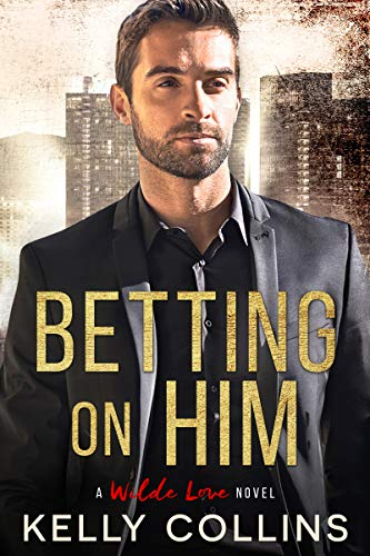 Book Cover of Betting On Him (A Wilde Love Novel Book 1)