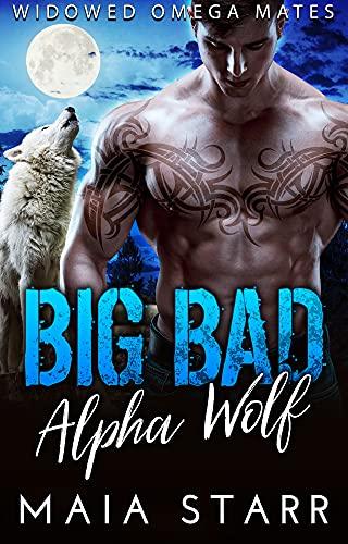 Book Cover of Big Bad Alpha Wolf (Widowed Omega Mates Book 1)