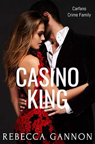 Book Cover of Casino King: A Dark Mafia Romance (Carfano Crime Family Book 1)