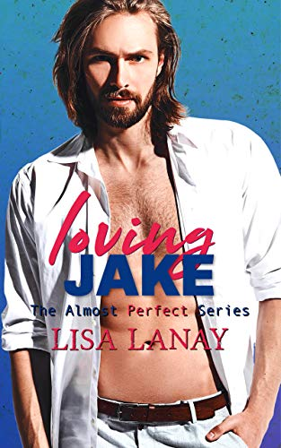 Book Cover of Loving Jake (Almost Perfect Series Book 1)