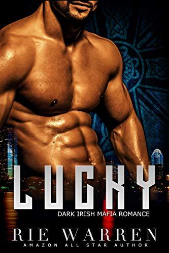 Book Cover of Lucky: Dark Irish Mafia Romance (O'Sullivan Brothers Book 1)