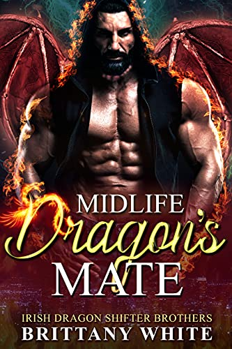 Book Cover of Midlife Dragon's Mate (Irish Dragon Shifter Brothers Book 12)