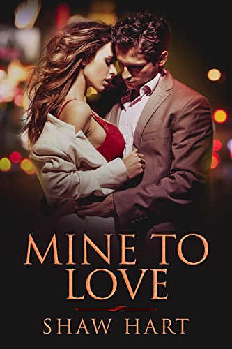 Book Cover of Mine to Love (Mine Series Book 1)
