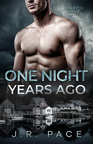 Book Cover of One Night Years Ago: an Enemies-to-Lovers Suspense Small Town Romance (Sharp's Cove Book 1)