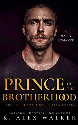 Book Cover of Prince of the Brotherhood: A Mafia Romance (The International Mafia Series Book 1)