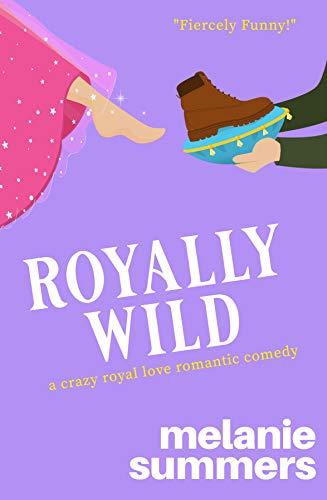 Book Cover of Royally Wild (Crazy Royal Love Romantic Comedy Book 2)