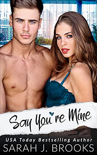 Book Cover of Say You're Mine: An Enemies to Lovers Romance (Southport Love Stories Book 4)