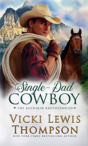 Book Cover of Single-Dad Cowboy (The Buckskin Brotherhood Book 8)
