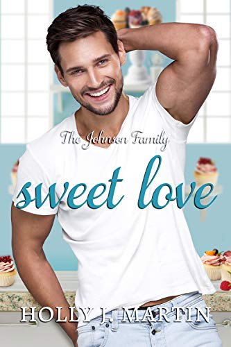 Book Cover of Sweet Love: A sweet, small town, stangers to lovers, standalone romance (The Johnson Family Book 4)
