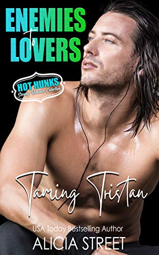 Book Cover of Taming Tristan (Enemies To Lovers - Hot Hunks Steamy Romance Collection Book 7)