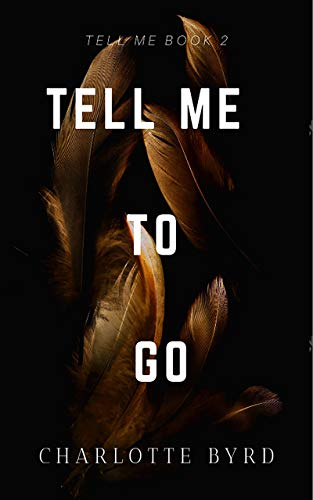 Book Cover of Tell Me to Go (Tell Me Series Book 2)