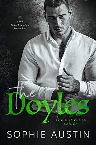 Book Cover of The Doyles Complete Series: A Dark Boston Irish Mafia Romance