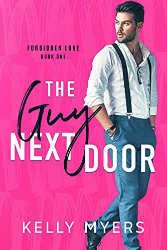 Book Cover of The Guy Next Door (Forbidden Love Book 1)