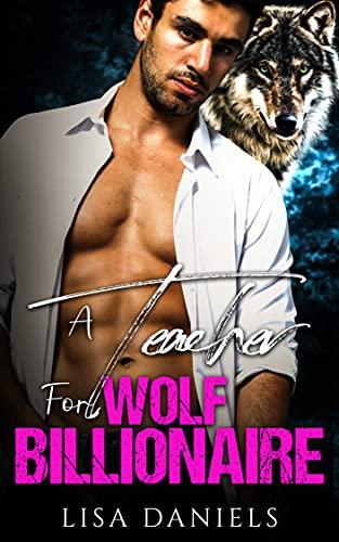 Book Cover of A Teacher for Wolf Billionaire (Wild Wolf Shifter Academy Book 3)