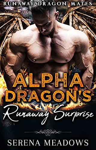 Book Cover of Alpha Dragon's Runaway Surprise: Runaway Dragon Mates