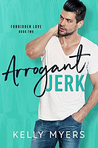 Book Cover of Arrogant Jerk (Forbidden Love Book 2)