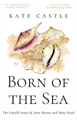 Book Cover of Born of the Sea: The Untold Story of Anne Bonny and Mary Read