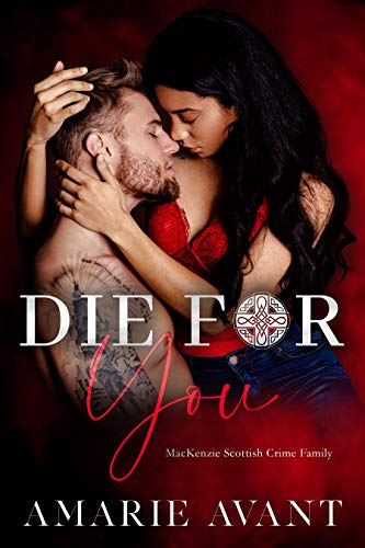Book Cover of DIE FOR YOU: A Standalone Scottish BWWM Romance (MacKenzie Crime Family Book 1)