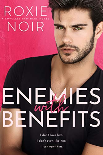Book Cover of Enemies With Benefits: An Enemies-to-Lovers Romance (Loveless Brothers Book 1)