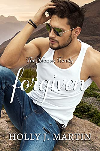 Book Cover of Forgiven: An Enemies to Lovers, Second Chance, Standalone Romance (The Johnson Family Book 5)