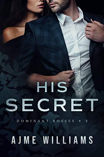 Book Cover of His Secret (Dominant Bosses Book 5)