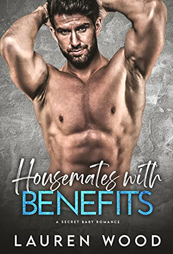 Book Cover of Housemates with Benefits (A Secret Baby Romance