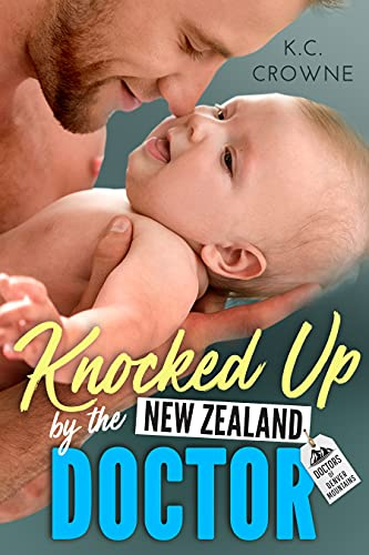 Book Cover of Knocked Up by the New Zealand Doctor: A Brother's Best Friend, Surprise Pregnancy Romance (Doctors of Denver Book 6)