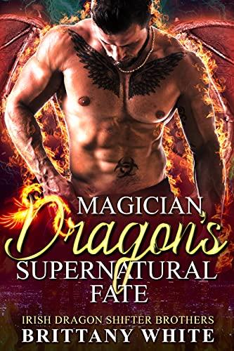 Book Cover of Magician Dragon's Supernatural Fate (Irish Dragon Shifter Brothers Book 13)