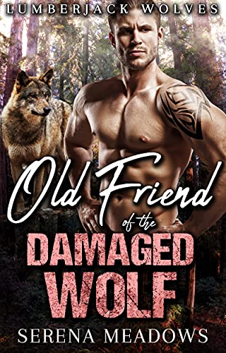 Book Cover of Old Friend of The Damaged Wolf: (Lumberjack Wolves)