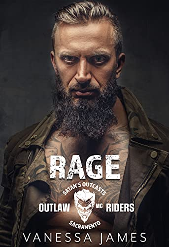 Book Cover of Rage (Satan's Outcasts MC Sacramento Chapter): Outlaw Riders MC Romance Series: Book 1 (Satan's Outcasts Outlaw Riders)