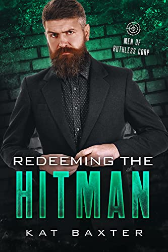 Book Cover of Redeeming the Hitman: An Older Man/Younger Woman Curvy Girl Romance (Men of Ruthless Corp)