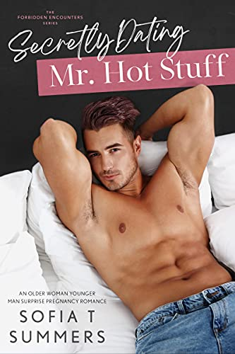 Book Cover of Secretly Dating Mr. Hot Stuff (Forbidden Encounters)