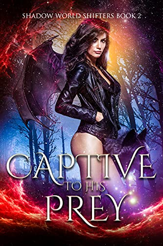 Book Cover of Captive to His Prey (Shadow World Shifters Book 2)